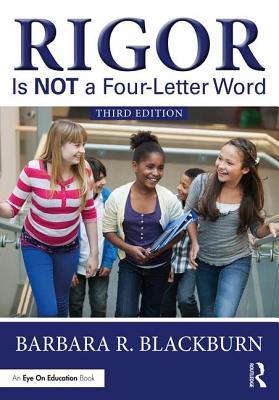 Rigor Is NOT a Four-Letter Word - Blackburn, Barbara R.