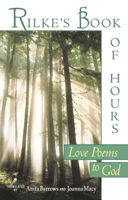 Rilke's Book of Hours: Love Poems to God - Rilke, Rainer Maria