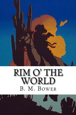 Rim O' the World - Bower, B M