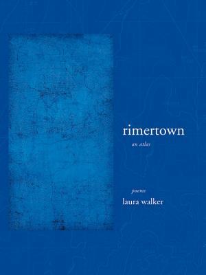 Rimertown: An Atlas - Walker, Laura