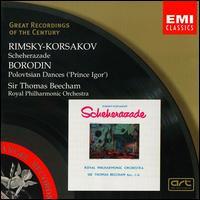 Rimsky-Korsakov: Scheherazade; Borodin: Polovstian Dances ('Prince Igor') - Steven Staryk (violin); Beecham Choral Society (choir, chorus); Royal Philharmonic Orchestra; Thomas Beecham (conductor)