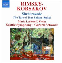 Rimsky-Korsakov: Sheherazade; The Tale of Tsar Saltan (Suite) - Maria Larionoff (violin); Seattle Symphony Orchestra; Gerard Schwarz (conductor)