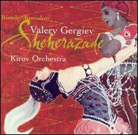 Rimsky-Korsakov: Sheherazade - Sergei Levitin (violin); Mariinsky (Kirov) Theater Orchestra; Valery Gergiev (conductor)