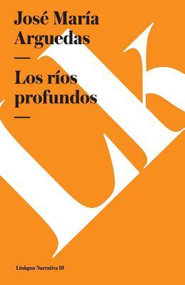 Rios Profundos - Arguedas, Jose Maria