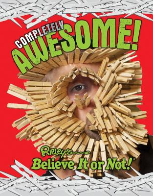 Ripley's Believe It or Not! Completely Awesome! -