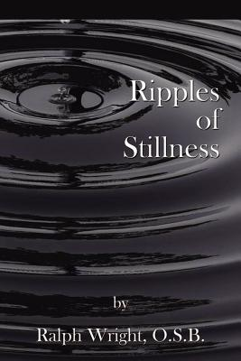 Ripples of Stillness - Wright, Father Ralph, and Jones, Mary Ellen (Editor), and Mathis, William Edward (Photographer)