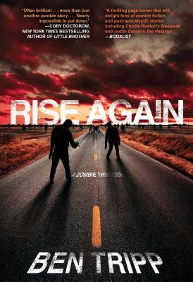 Rise Again: A Zombie Thriller - Tripp, Ben