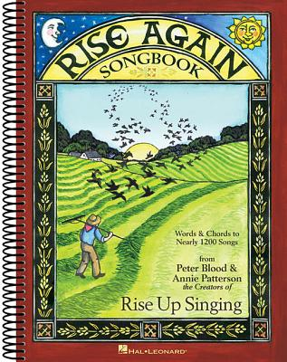 Rise Again Songbook: Words & Chords to Nearly 1200 Songs 7-1/2x10 Spiral-Bound - Patterson, Annie (Editor), and Blood, Peter (Editor)