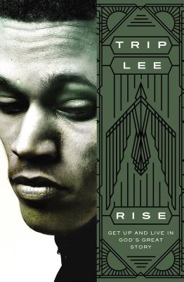 Rise: Get Up and Live in God's Great Story - Lee, Trip