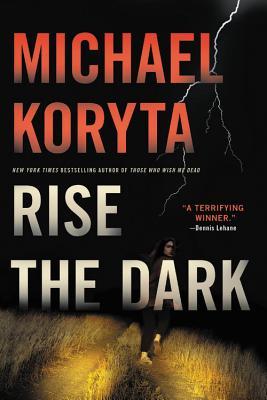 Rise the Dark - Koryta, Michael