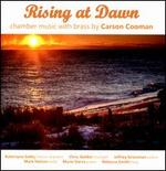Rising at Dawn: Chamber Music with Brass by Carson Cooman