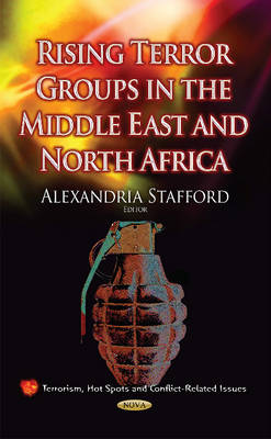 Rising Terror Groups in the Middle East and North Africa - Stafford, Alexandria (Editor)