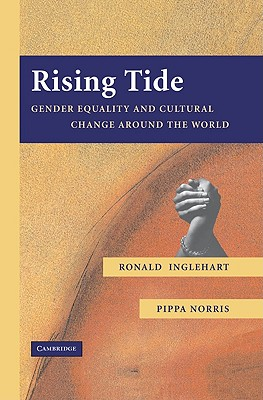 Rising Tide: Gender Equality and Cultural Change Around the World - Inglehart, Ronald
