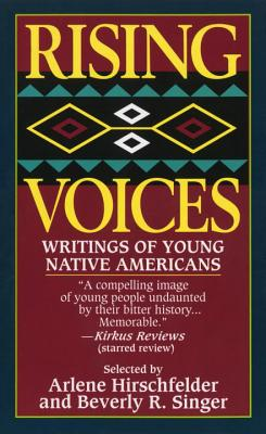 Rising Voices: Writings of Young Native Americans - Hirschfelder, Arlene B (Selected by), and Singer, Beverly R (Selected by)