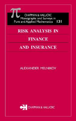 Risk Analysis in Finance and Insurance - Melnikov, Alexander