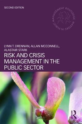Risk and Crisis Management in the Public Sector - Drennan, Lynn T.