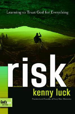 Risk: Are You Willing to Trust God with Everything? - Luck, Kenny