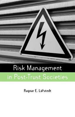 Risk Management in Post-Trust Societies - Lofstedt, Ragnar E. (Editor)