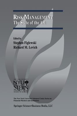 Risk Management: The State of the Art - Figlewski, Stephen (Editor), and Levich, Richard M (Editor)