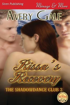 Rissa's Recovery [The Shadowdance Club 3] (Siren Publishing Menage and More) - Gale, Avery
