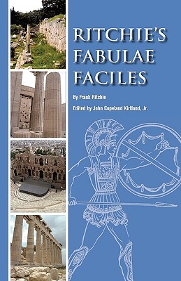 Ritchie's Fabulae Faciles: A First Latin Reader - Ritchie, Frank, and Kirtland Jr, John Copeland (Editor)