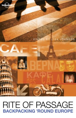 Rite of Passage: Tales of Backpacking 'Round Europe - Johnson, Lisa, M.D. (Editor)