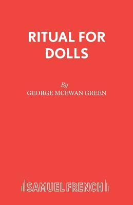 Ritual for Dolls - Green, George MacEwan