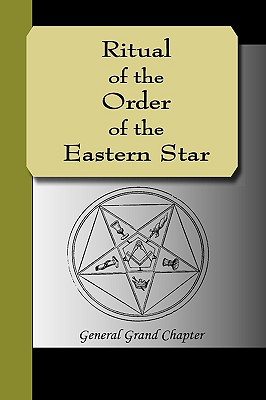 Ritual of the Order of the Eastern Star - Grand Chapter, General