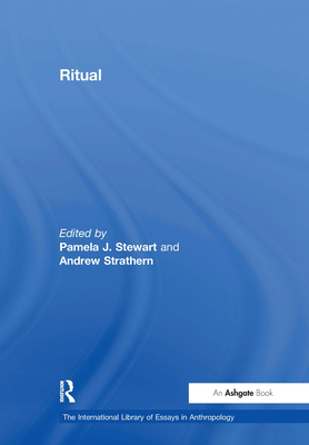 Ritual - Strathern, Andrew, Professor, and Stewart, Pamela J., Dr. (Editor), and Mars, Gerald, Professor (Series edited by)