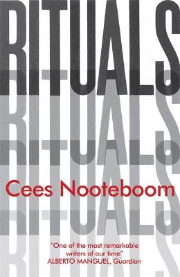 Rituals - Nooteboom, Cees, and Dixon, Adrienne (Translated by), and Byatt, A. S. (Introduction by)