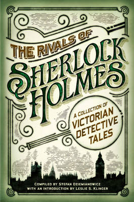 Rivals of Sherlock Holmes - Sterling Publishing Company (Editor)