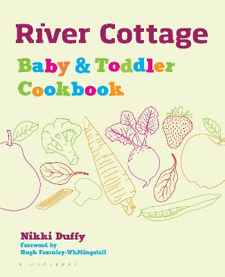 River Cottage Baby and Toddler Cookbook - Duffy, Nikki