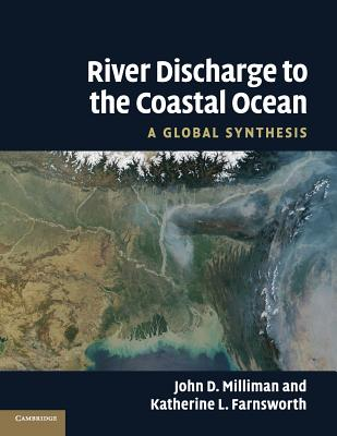 River Discharge to the Coastal Ocean: A Global Synthesis - Milliman, John D., and Farnsworth, Katherine L.
