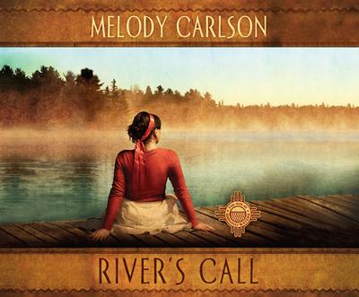 River's Call - Carlson, Melody