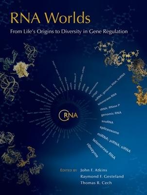 RNA Worlds: From Life's Origins to Diversity in Gene Regulation - Atkins, John F (Editor), and Gesteland, Raymond F (Editor), and Cech, Thomas R (Editor)