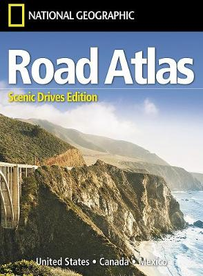 Road Atlas: Scenic Drives Edition [united States, Canada, Mexico] - National Geographic Maps