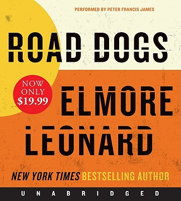 Road Dogs - Leonard, Elmore, and James, Peter Francis (Performed by)
