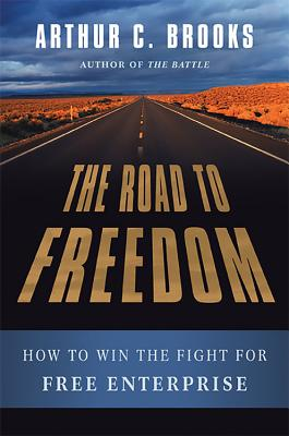 Road to Freedom - Brooks, Arthur C.