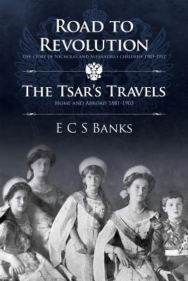 Road to Revolution and the Tsar's Travels - Banks, E.C.S.