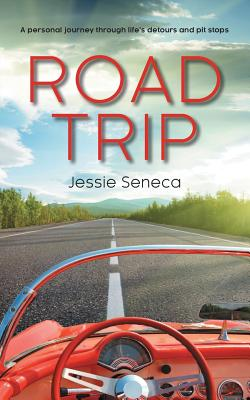 Road Trip: A Personal Journey Through Life's Detours and Pit Stops - Rinehold, Connie (Editor), and Seneca, Jessie
