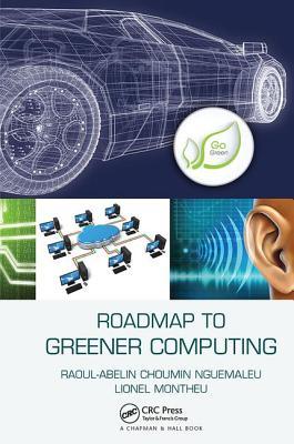 Roadmap to Greener Computing - Nguemaleu, Raoul-Abelin Choumin