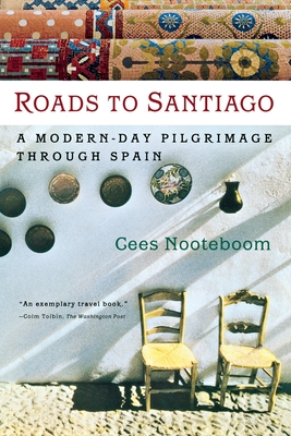 Roads to Santiago - Nooteboom, Cees