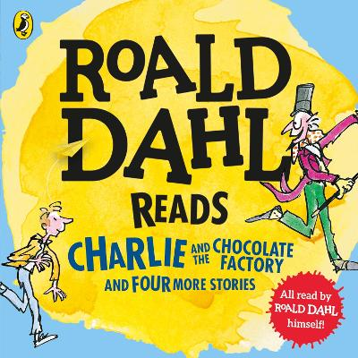 Roald Dahl Reads Charlie and the Chocolate Factory and Four More Stories - Dahl, Roald (Read by)