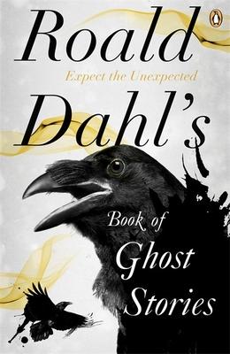Roald Dahl's Book of Ghost Stories - Dahl, Roald (Editor)