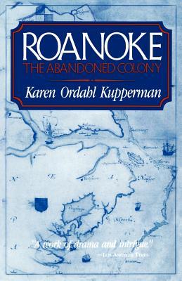 Roanoke: The Abandoned Colony - Kupperman, Karen Ordahl
