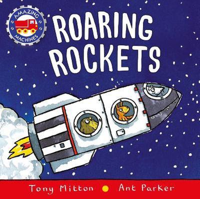 Roaring Rockets - Mitton, Tony, and Parker, Ant