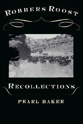 Robbers Roost Recollections - Baker, Pearl