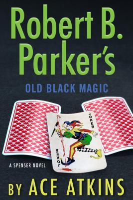 Robert B. Parker's Old Black Magic - Atkins, Ace
