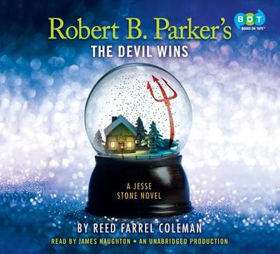 Robert B. Parker's the Devil Wins - Coleman, Reed Farrel, and Parker, Robert B (Creator), and Naughton, James (Read by)