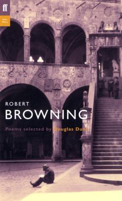Robert Browning - Browning, Robert, and Dunn, Douglas (Volume editor)